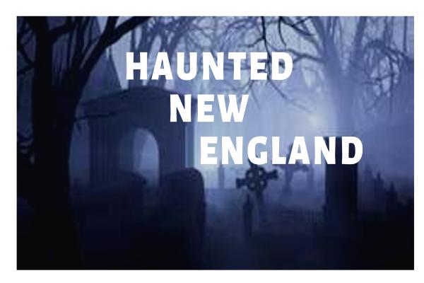 Haunted New England